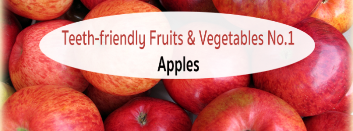 Teeth-friendly Fruits & Vegetables No. 1: Apples