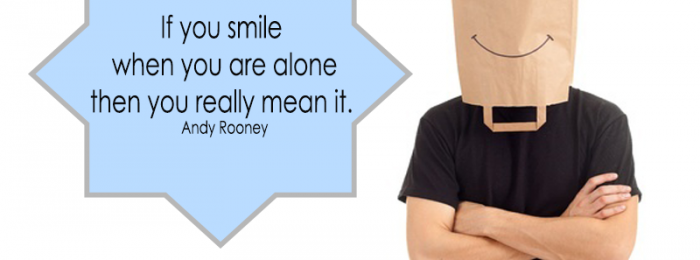 """""""If you smile when you are alone, then you really mean it."""" – Andy Rooney"""
