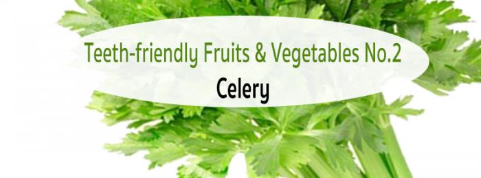 Teeth-friendly Fruits & Vegetables No. 2: Celery