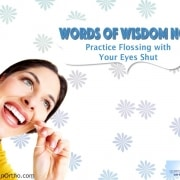 "Words of Wisdom No.8: ""Practice Flossing with Your Eyes Shut"" 6"