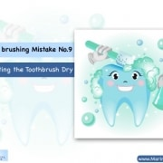 "Tooth brushing Mistake No.9: ""Not Letting the Toothbrush Dry"" 2"
