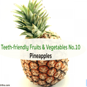 Teeth-Friendly Fruits & Vegetables No. 10: Pineapples 6
