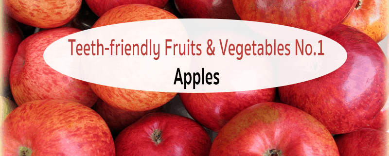 Teeth-friendly Fruits & Vegetables No. 1: Apples 1