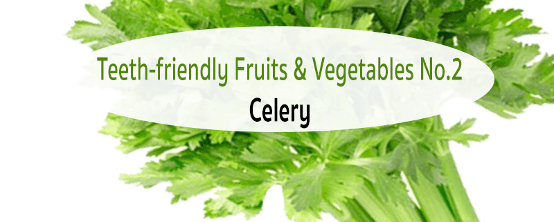 Teeth-friendly Fruits & Vegetables No. 2: Celery 1