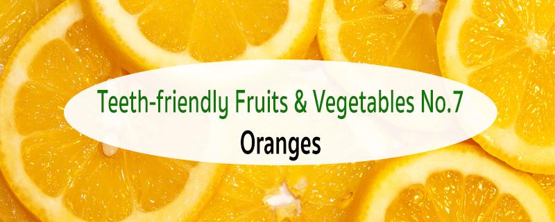 Teeth-friendly Fruits & Vegetables No. 7: Oranges 1